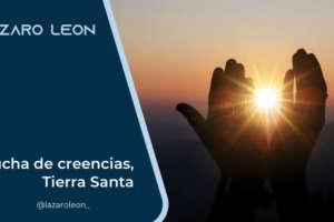 Lucha de creencias, Tierra Santa