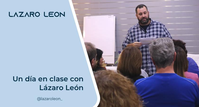 Lazaro Leon - Un dia en clase con Lazaro Leon