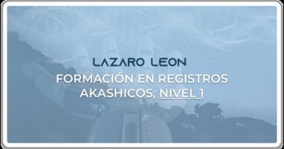 Lazaro Leon - Formacion en Registros Akashicos Nivel 1