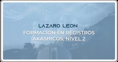 Lazaro Leon - Formacion en Registros Akashicos Nivel 2